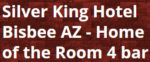 Silver King Hotel